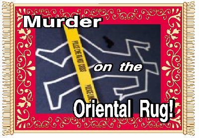 "Murder at the Mansion presents ""Murder on the Oriental Rug"